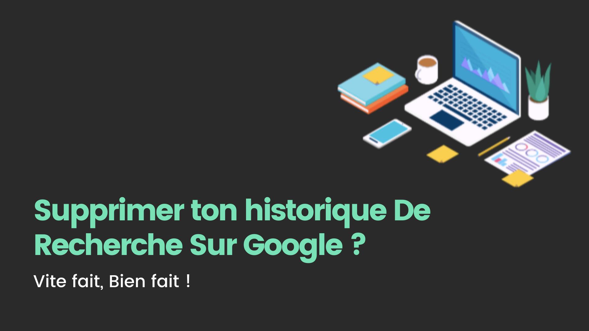 supprimer historique google