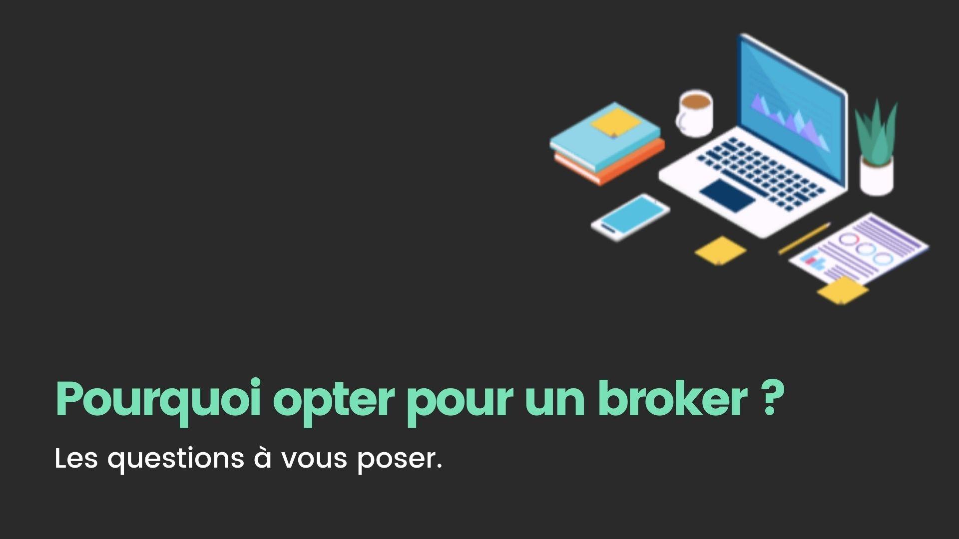 pourquoi choisir un broker