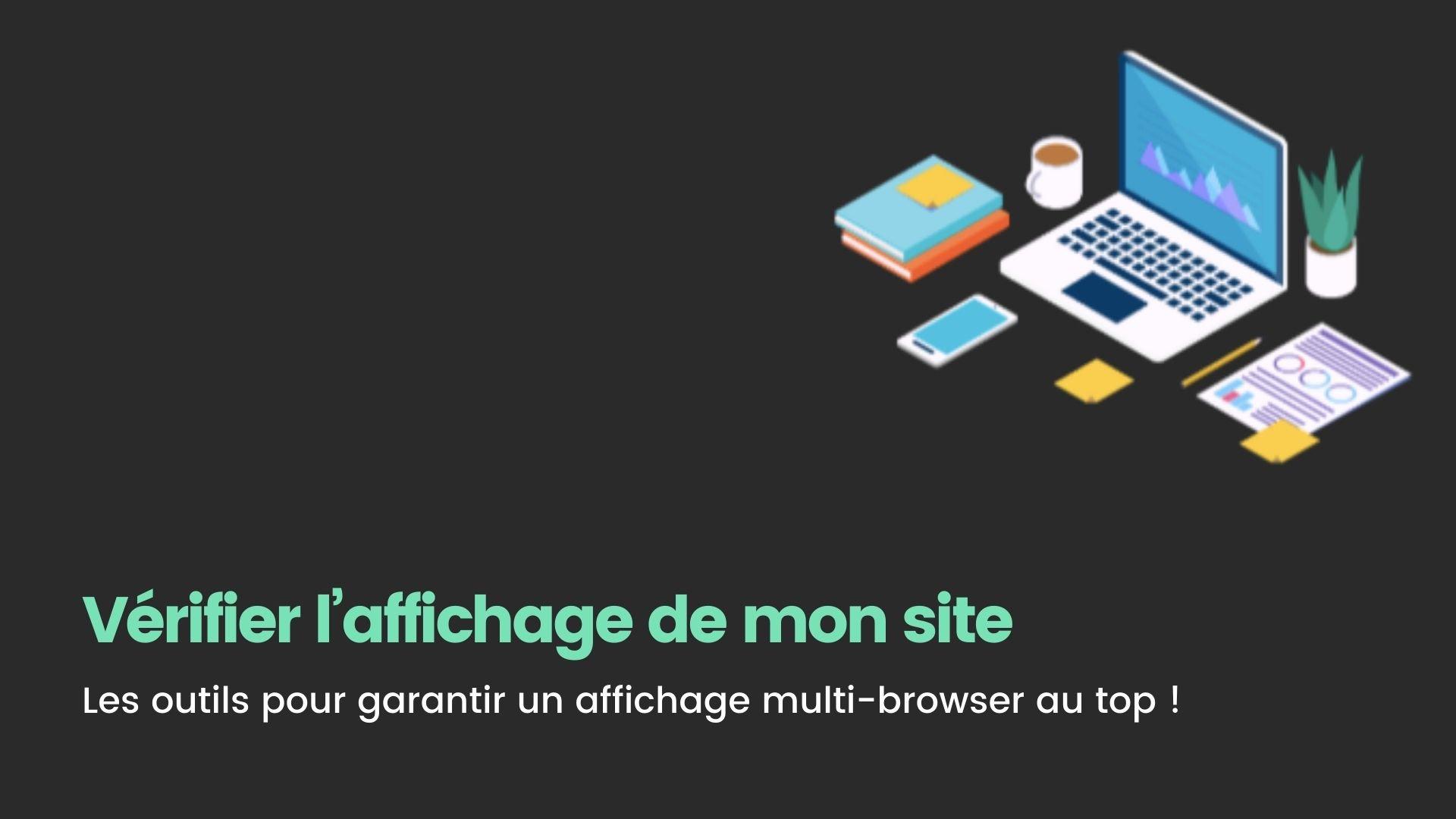 verifier affichage site web multi browser
